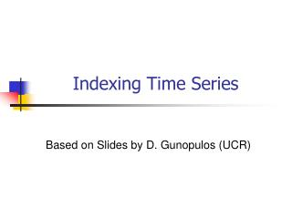 Indexing Time Series