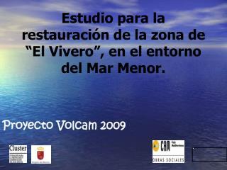 Estudio para la restauraci n de la zona de  El Vivero , en el entorno del Mar Menor.