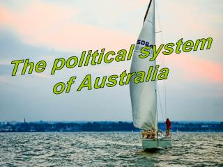 The political system  of Australia