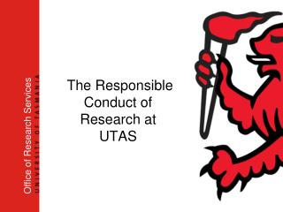 The Responsible Conduct of Research at UTAS