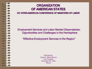 ORGANIZATION  OF AMERICAN STATES  XIV INTER-AMERICAN CONFERENCE OF MINISTERS OF LABOR