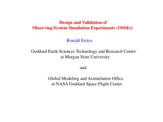 Design and Validation of  Observing System Simulation Experiments OSSEs