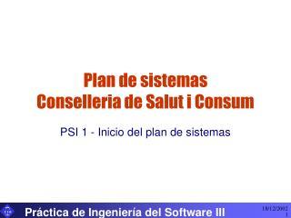 Plan de sistemas Conselleria de Salut i Consum