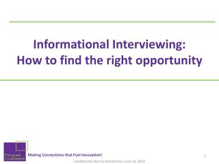 Informational Interviewing:  How to find the right opportunity