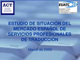 ESTUDIO DE SITUACI N DEL MERCADO ESPA OL DE SERVICIOS PROFESIONALES DE TRADUCCI N