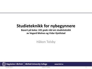Studieteknikk for nybegynnere Basert p  boka: 101 gode r d om studieteknikk  av Vegard Molnes og Vidar Kjetilstad