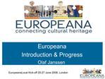 Europeana  Introduction  Progress   Olaf Janssen