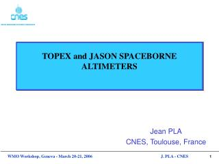 TOPEX and JASON SPACEBORNE ALTIMETERS