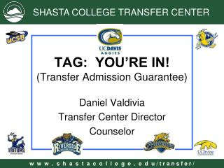 TAG:  YOU RE IN Transfer Admission Guarantee