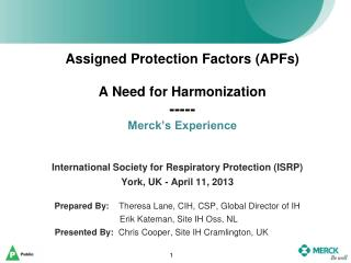 Assigned Protection Factors APFs   A Need for Harmonization  ----- Merck s Experience