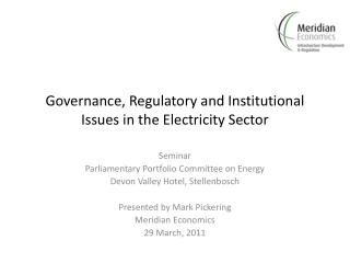 Governance, Regulatory and Institutional Issues in the Electricity Sector