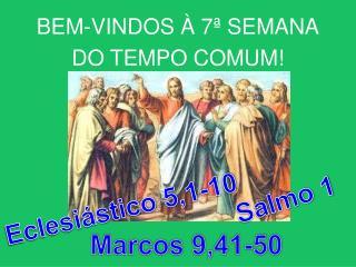BEM-VINDOS   7  SEMANA DO TEMPO COMUM