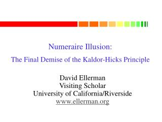 Numeraire Illusion: The Final Demise of the Kaldor-Hicks Principle