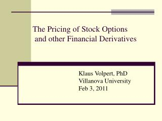 The Pricing of Stock Options  and other Financial Derivatives