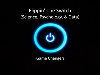 Flippin the Switch: The Science, Psychology (2014)