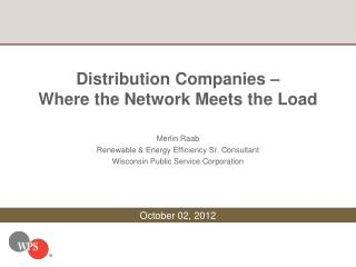 Distribution Companies   Where the Network Meets the Load