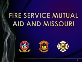FIRE SERVICE MUTUAL AID AND MISSOURI