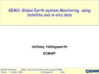 GEMS: Global Earth-system Monitoring  using Satellite and in-situ data