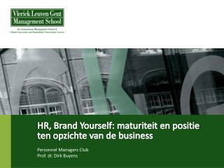 HR, Brand Yourself: maturiteit en positie ten opzichte van de business