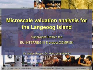 Microscale valuation analysis for the Langeoog island   Subproject 9 within the  EU-INTERREG III B project COMRISK   Dr.