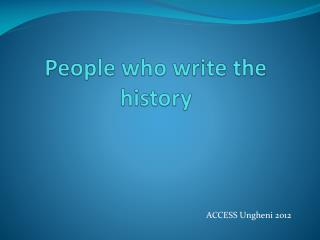People who write the history