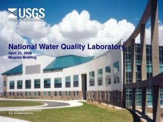 National Water Quality Laboratory April 23, 2008 Mission Briefing