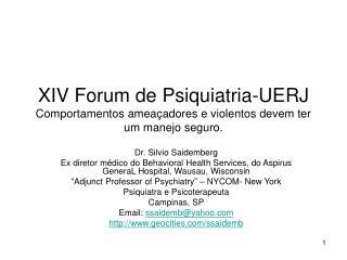 XIV Forum de Psiquiatria-UERJ Comportamentos amea adores e violentos devem ter um manejo seguro.