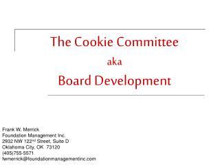 The Cookie Committee aka Board Development