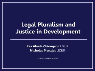 Legal Pluralism and  Justice in Development