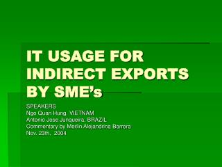 IT USAGE FOR INDIRECT EXPORTS BY SME s