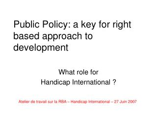 Public Policy: a key for right based approach to development