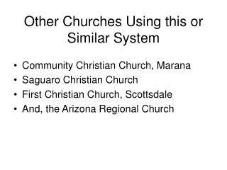other churches using this or similar system