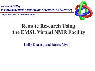 Remote Research Using  the EMSL Virtual NMR Facility