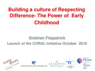 Building a culture of Respecting Difference- The Power of  Early Childhood
