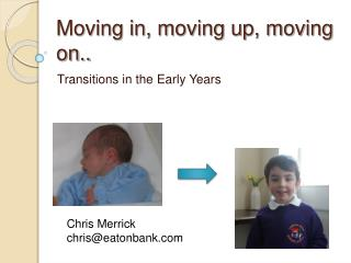 Moving in, moving up, moving on..