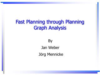 Fast Planning through Planning Graph Analysis
