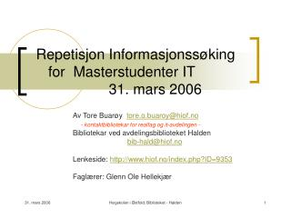 Repetisjon Informasjonss king    for  Masterstudenter IT                    31. mars 2006