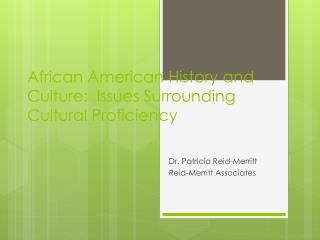 African American History and Culture:  Issues Surrounding  Cultural Proficiency