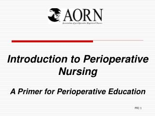 introduction to perioperative nursing   a primer for perioperative education