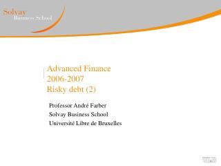 Advanced Finance 2006-2007 Risky debt 2