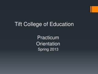 Practicum Orientation Spring 2013