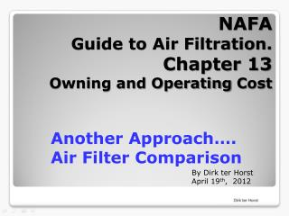 NAFA  Guide to Air Filtration. Chapter 13 Owning and Operating Cost