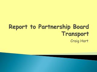 Report to Partnership Board Transport