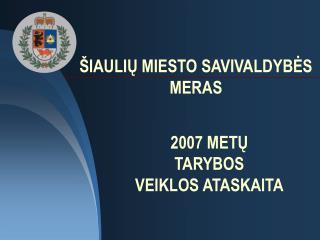 2007 METU  TARYBOS   VEIKLOS ATASKAITA
