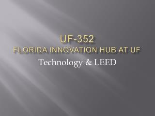 UF-352 Florida Innovation Hub at UF