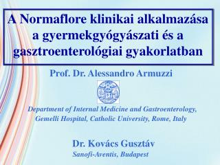 A Normaflore klinikai alkalmaz sa a gyermekgy gy szati  s a gasztroenterol giai gyakorlatban