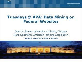 Tuesdays  APA: Data Mining on Federal Websites