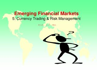 Emerging Financial Markets  5: Currency Trading  Risk Management