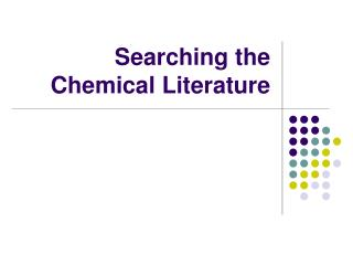 Searching the Chemical Literature