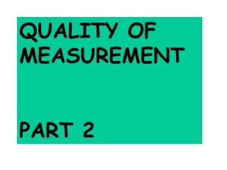 QUALITY OF MEASUREMENT  PART 2